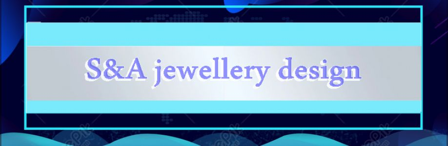 S&A jewellery design Cover Image