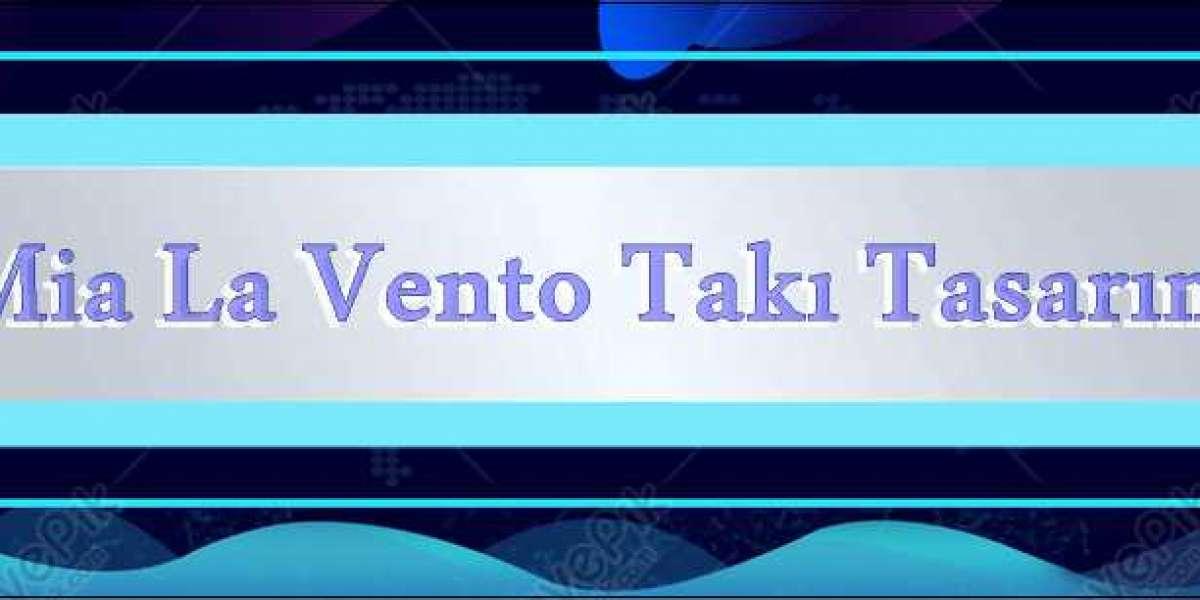 İstanbul Mia La Vento Takı Tasarım San. Tic. Ltd. Şti